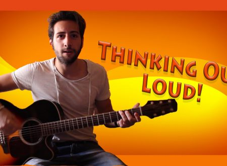 "Tutorial Chitarra ➔ ""Thinking Out Loud"" – Ed Sheeran [Accordi Facili ITA]"
